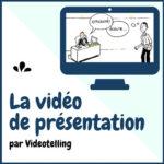 la vidéo de présentation par Videotelling