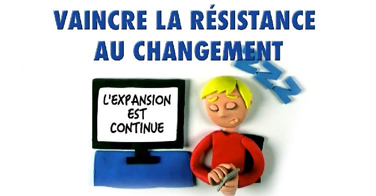 Vaincre la résistance au changement