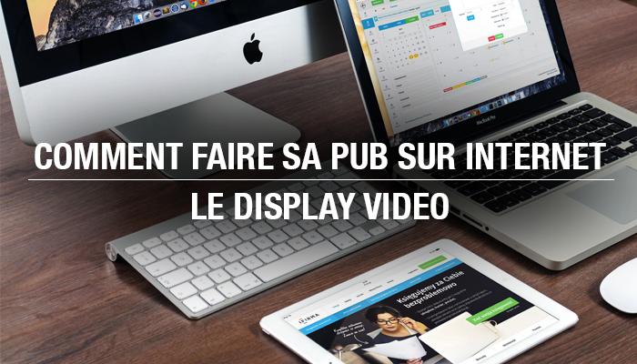 Faire-sa-pub-sur-internet-display-video