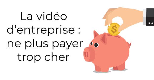 vidéo entreprise payer pas cher