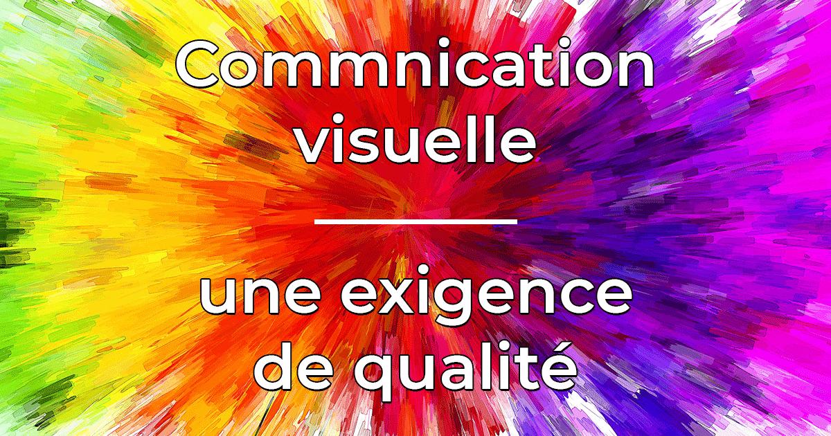 communication visuelle une exigence de qualité